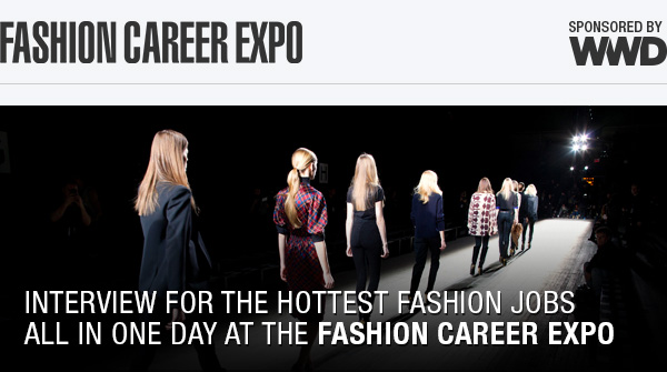 Fashion Career Expo - Interview for Hudreds of Top Fashion Jobs All in One Day